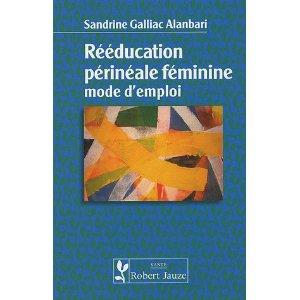 Rééducation périnéale féminine : Mode d'emploi
